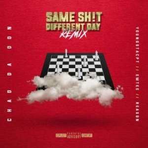 Chad Da Don - Same Shit Different Day (Remix) ft. YoungstaCPT, Emtee, Reason